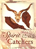 The Spirit Catchers, Kathleen V. Kudlinski and Kathleen Kudlinski, 0823004082