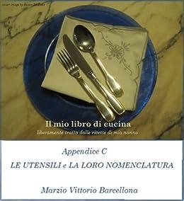 Ebooks kindle appendice c gli utensili e for Gli utensili di cucina