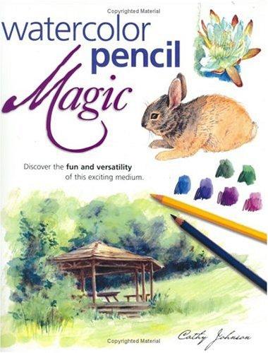 Watercolor Pencil Magic (Painting Watercolor Pencils)