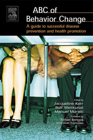 The ABC of Behavior Change: A Guide to Successful Disease...