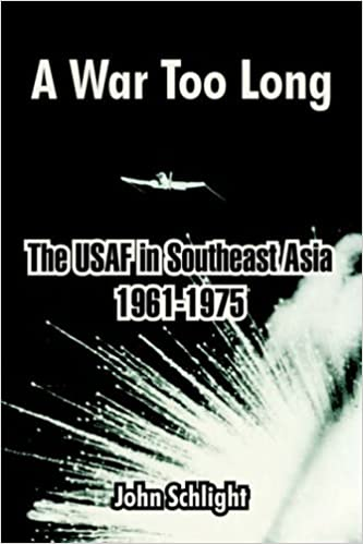 A war too long : the USAF in Southeast Asia, 1961-1975
