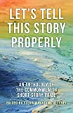 Let's Tell This Story Properly: An Anthology of the Commonwealth Short Story Prize (Commonwealth Writers)