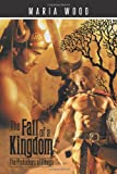 The Fall of a Kingdom, Maria Wood, 1496975995