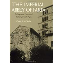 The Imperial Abbey of Farfa: Architectural Currents of the Early Middle Ages