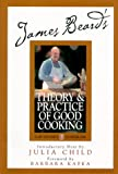 James Beard's Theory and Practice Of Good Cooking (James Beard Library of Great American Cooking, 2)