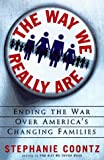 The Way We Really Are, Stephanie Coontz, 0465077870