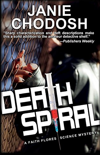 Death Spiral: A Faith Flores Science Mystery (Faith Flores Science Mysteries)