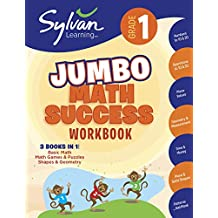 1st Grade Jumbo Math Success Workbook: Activities, Exercises, and Tips to Help Catch Up, Keep Up, and Get Ahead (Sylvan Math Jumbo Workbooks)