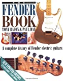 The Fender Book, Tony Bacon and Paul Day, 0879305541