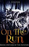 On The Run: Book 2: Return of the Hunters (A Werewolf Paranormal Romance Series)