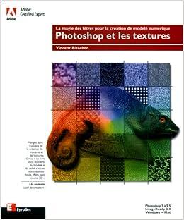 Book Photoshop et les textures. La magie des filtres pour la création de modelé numérique