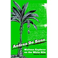 Andrea de Bono: Maltese Explorer on the White Nile