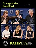 Orange Is the New Black: Cast at PaleyLive
