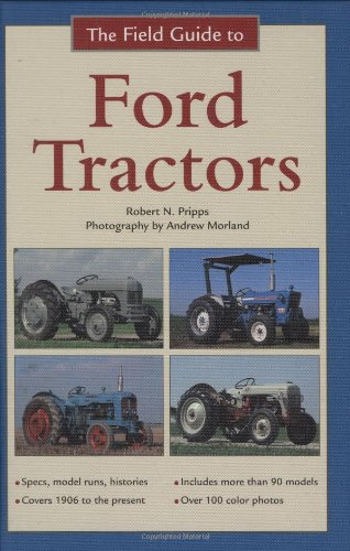 The Field Guide to Ford Tractors by Voyageur Press