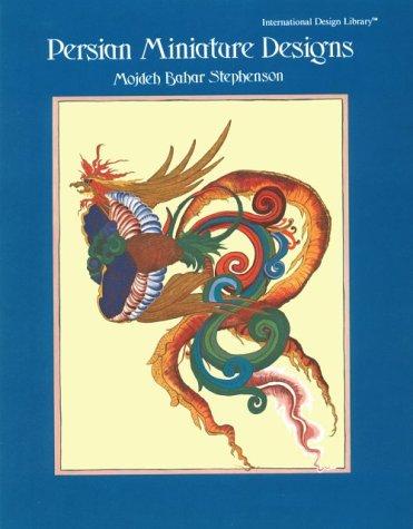 Persian Miniature Designs (International Design Library) (Miniature Art Persian)