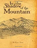 In the Shadow of the Mountain, William Zinn, 1475106246