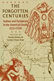 img - for The Forgotten Centuries: Indians and Europeans in the American South, 1521-1704 book / textbook / text book