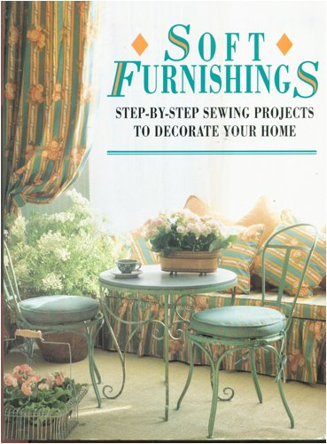 Soft Furnishings: Step-By-Step Sewing Projects to Decorate Your Home ()