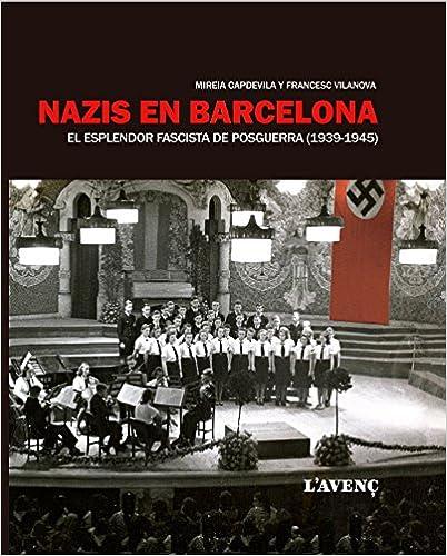 Book NAZIS EN BARCELONA ESPLENDOR FASCISTA POSGUERRA 1939 1945