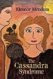 The Cassandra Syndrome, Eleonor Mendoza, 1475972156