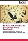 Modelos de Pronóstico de Angiostrongilosis y Fasiolósis, Ricardo Oses Rodríguez and Rigoberto Fimia, 384845355X