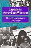 Japanese American Women : Three Generations, 1890-1990, Nakano, Mei T., 0942610067