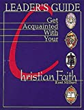 img - for Get Acquainted with Your Christian Faith Leader Guide book / textbook / text book
