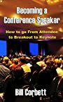 Becoming a Conference Speaker: How to go From Attendee to Breakout to Keynote