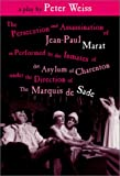 The Persecution and Assassination of Jean-Paul Marat As Performed by the Inmates of the Asylum of Charenton under the Direction of the Marquis de Sade, Weiss, Peter, 1577662318