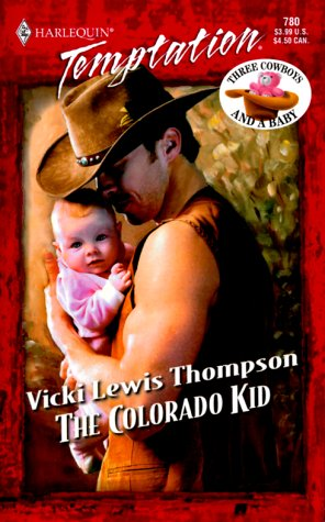 Read Online The Colorado Kid (Three Cowboys & A Baby) (Harlequin Temptation) ebook