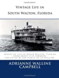 Vintage Life in South Walton, Florida, Adrianne Walline Campbell, 1463687699