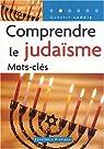 Comprendre le judaïsme : Mots-clés par Ludwig