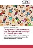 Complexus Teórico Desde una Perspectiva Compleja y Transdiciplinari, , 3845489936