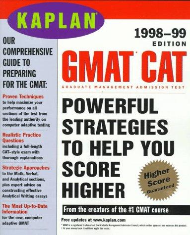 KAPLAN GMAT CAT 1998 99: GRADUATE MANAGEMENT ADMISSION TEST