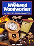 Weekend Woodworker, Reader's Digest Editors and John Nelson, 0762101954