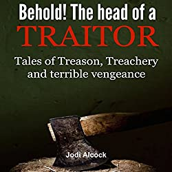 Behold! Here Is the Head of a Traitor