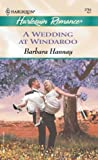 A Wedding at Windaroo, Barbara Hannay, 0373037945