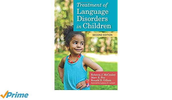 Treatment Of Language Disorders In Children (CLI): 9781598579796 ...