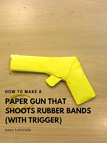 How to Make a Paper Gun that Shoots Rubber Bands (with Trigger) - Easy Tutorials (Paper Guns That Shoot With A Trigger)