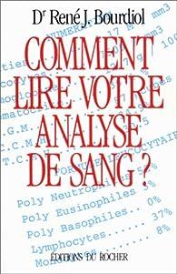 Comment lire votre analyse de sang? par René Jacques Bourdiol