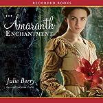 The Amaranth Enchantment | Julie Berry