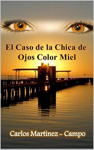 amazon com el caso de la chica de ojos color miel spanish edition