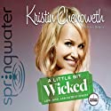 A Little Bit Wicked: Life, Love, and Faith in Stages Audiobook by Kristin Chenoweth Narrated by Kristin Chenoweth