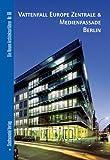 Vattenfall Europe Zentrale and Medienfassade Berlin. Deutsche Ausgabe, Klaassen, Lars and Bolk, Florian, 3937123342