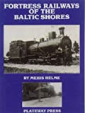 img - for Fortress Railways of the Baltic Shores book / textbook / text book