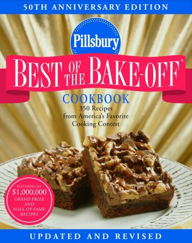 Pillsbury: Best of the Bake-Off Cookbook: 50th Anniversary Edition