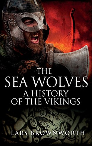 The Sea Wolves: A History of the Viking