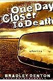 One Day Closer to Death, Bradley Denton, 0312181507