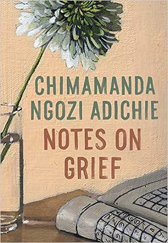 Notes on Grief: Adichie, Chimamanda Ngozi: 9780593320808: Amazon.com: Books