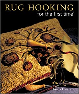 Rug Hooking for the first time: Donna Lovelady: 9780806993874: Amazon.com:  Books